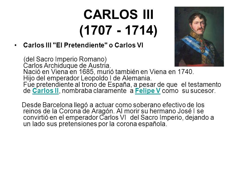 CARLOS III (1707 - 1714) Carlos III