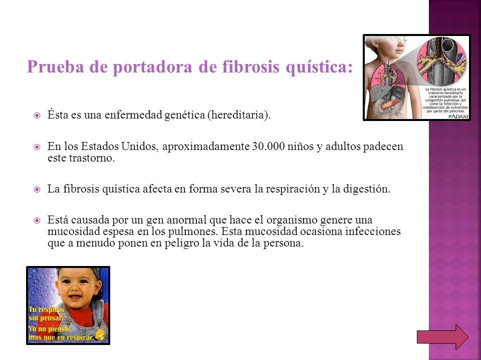 Ésta es una enfermedad genética (hereditaria). En los Estados Unidos, aproximadamente 30.000 niños y adultos padecen este trastorno. La fibrosis quíst