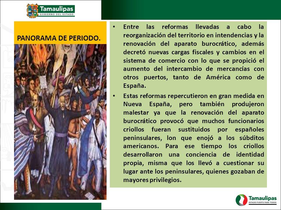 PANORAMA DE PERIODO. Entre las reformas llevadas a cabo la reorganización del territorio en intendencias y la renovación del aparato burocrático, adem