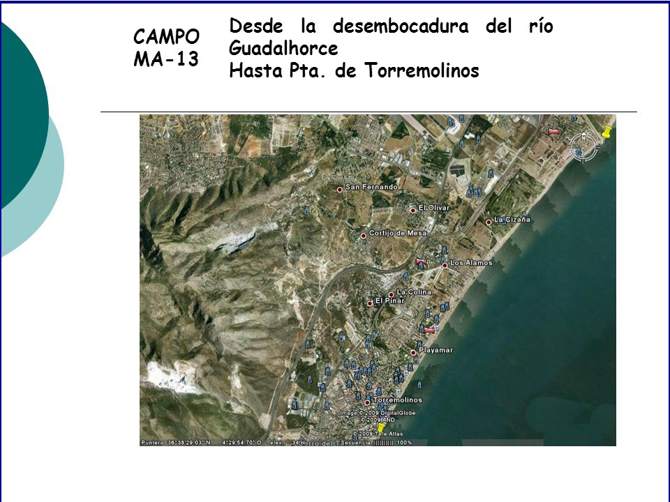 CAMPO MA-13 Desde la desembocadura del río Guadalhorce Hasta Pta. de Torremolinos