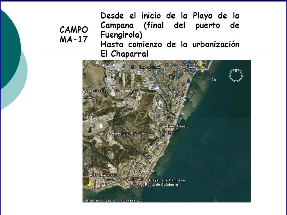 CAMPO MA-17 Desde el inicio de la Playa de la Campana (final del puerto de Fuengirola) Hasta comienzo de la urbanización El Chaparral