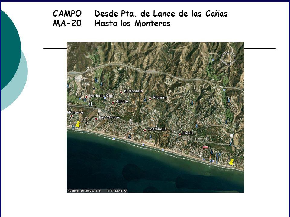 CAMPO MA-20 Desde Pta. de Lance de las Cañas Hasta los Monteros
