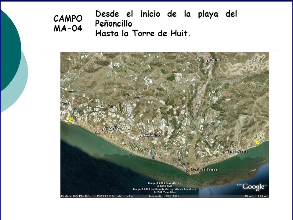 CAMPO MA-04 Desde el inicio de la playa del Peñoncillo Hasta la Torre de Huit.