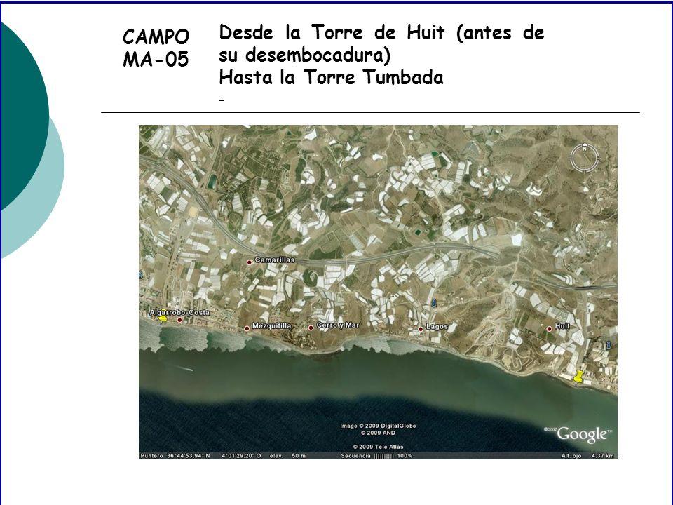 CAMPO MA-05 Desde la Torre de Huit (antes de su desembocadura) Hasta la Torre Tumbada
