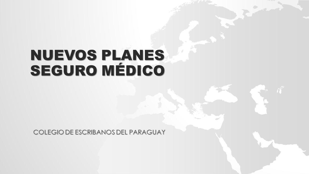 NUEVOS PLANES SEGURO MÉDICO COLEGIO DE ESCRIBANOS DEL PARAGUAY