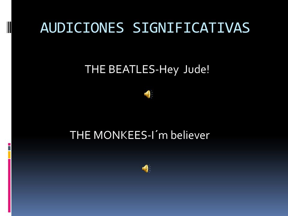 INTERPRETES SIGNIFICATIVOS El grupo más importante es The Beatles.