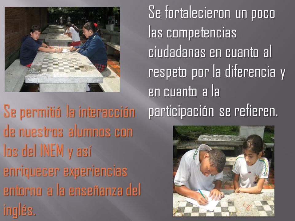 Se fortalecieron un poco las competencias ciudadanas en cuanto al respeto por la diferencia y en cuanto a la participación se refieren.