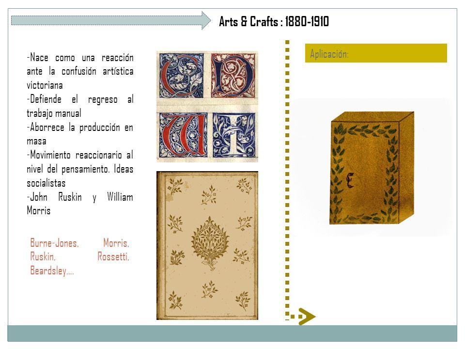 Arts & Crafts : 1880-1910 -Nace como una reacción ante la confusión artística victoriana -Defiende el regreso al trabajo manual -Aborrece la producción en masa -Movimiento reaccionario al nivel del pensamiento.