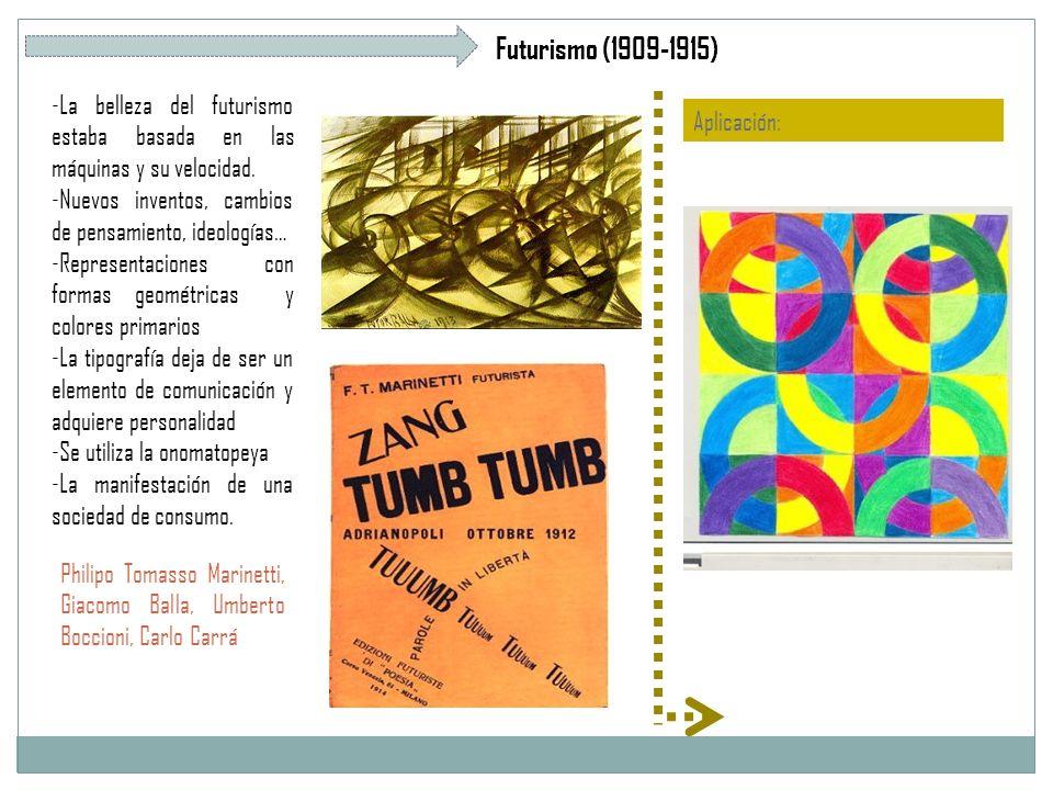 Futurismo (1909-1915) -La belleza del futurismo estaba basada en las máquinas y su velocidad.