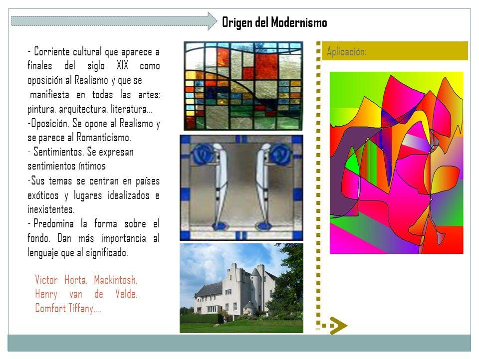 Origen del Modernismo - Corriente cultural que aparece a finales del siglo XIX como oposición al Realismo y que se manifiesta en todas las artes: pintura, arquitectura, literatura...
