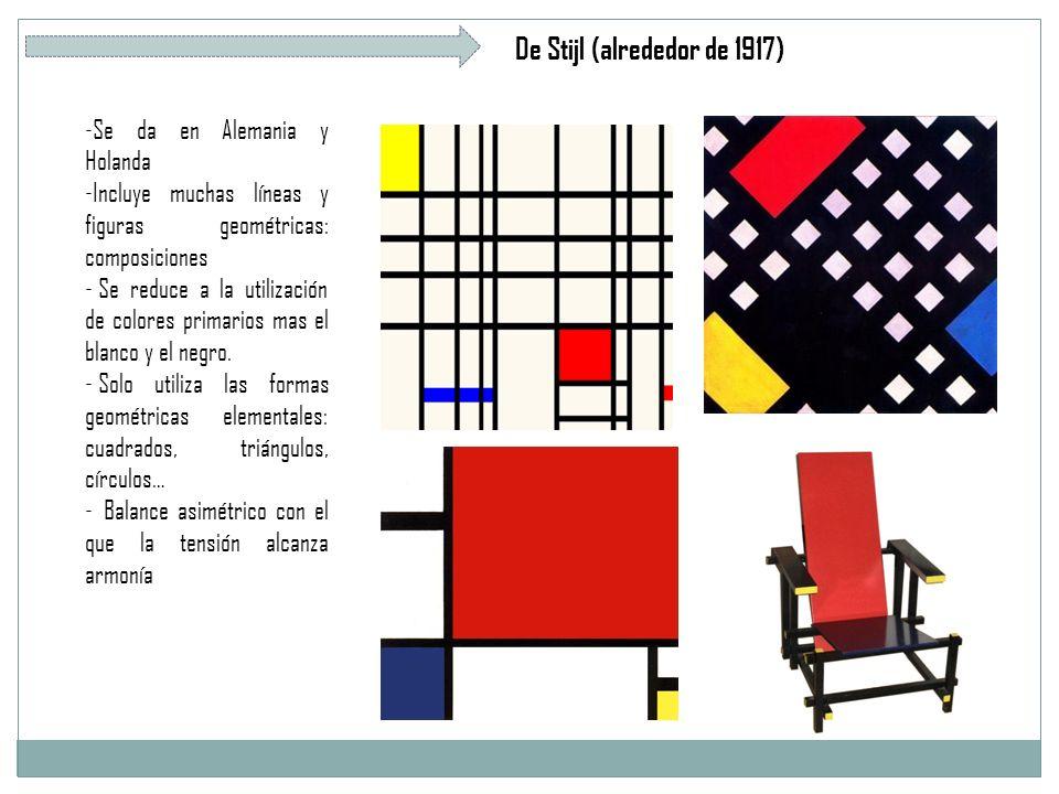 De Stijl (alrededor de 1917) -Se da en Alemania y Holanda -Incluye muchas líneas y figuras geométricas: composiciones - Se reduce a la utilización de colores primarios mas el blanco y el negro.