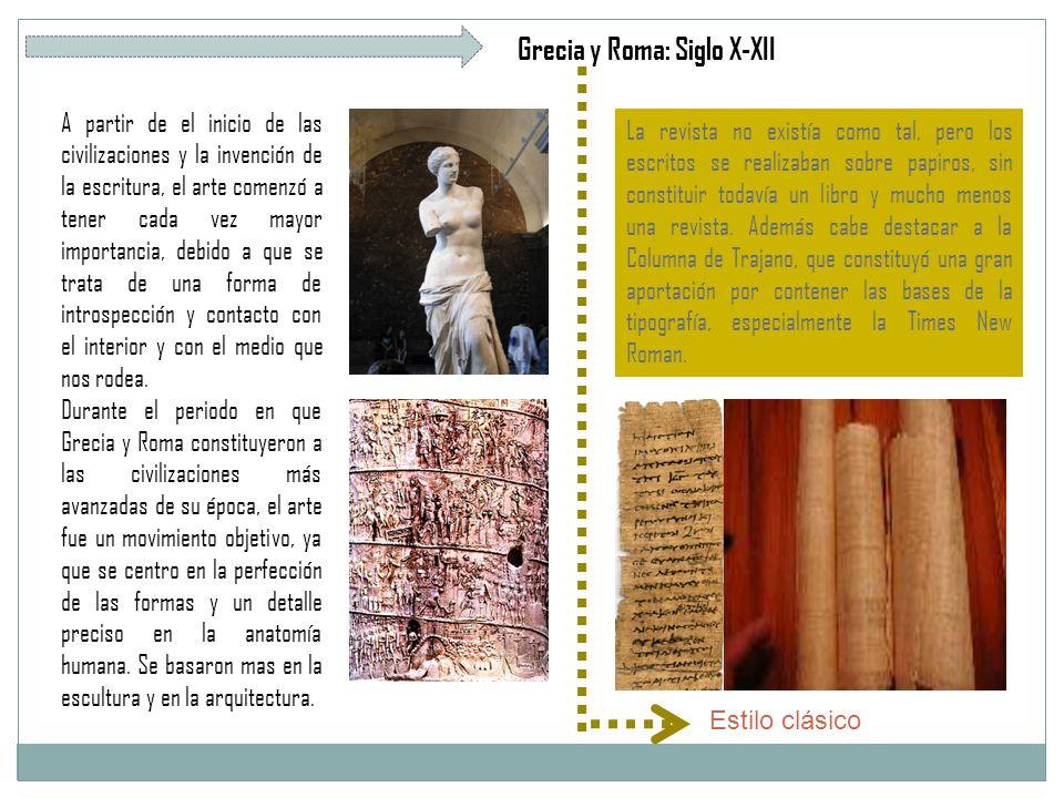 Grecia y Roma: Siglo X-XII A partir de el inicio de las civilizaciones y la invención de la escritura, el arte comenzó a tener cada vez mayor importancia, debido a que se trata de una forma de introspección y contacto con el interior y con el medio que nos rodea.