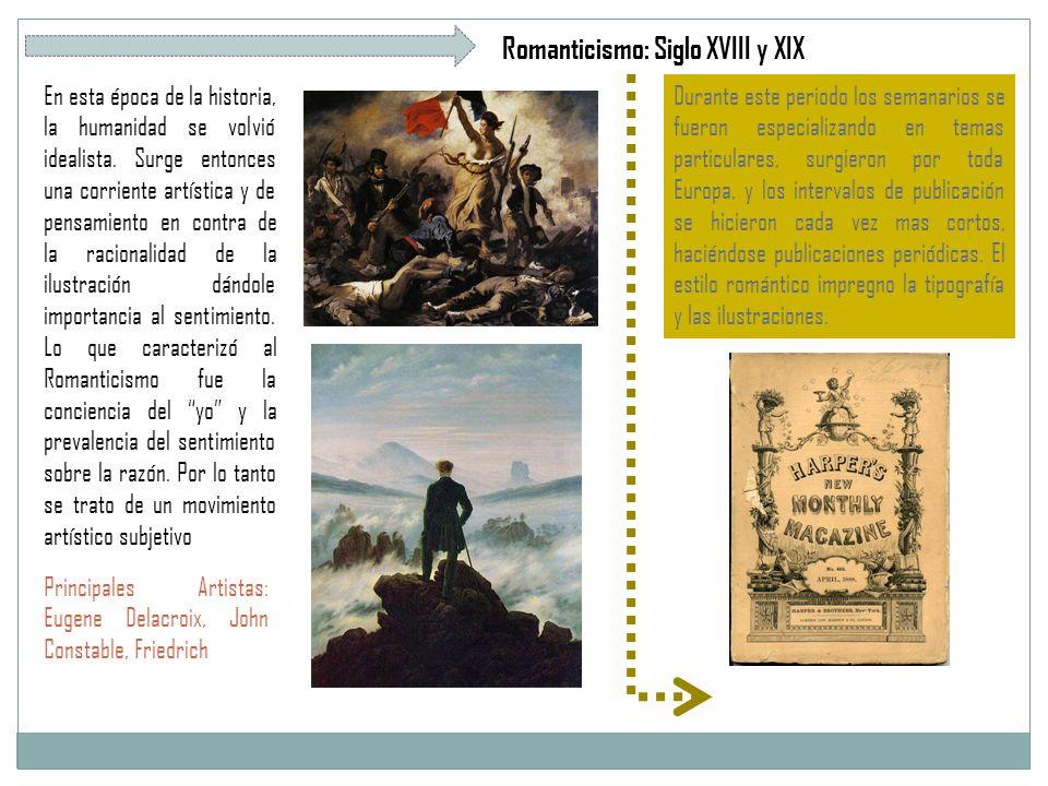 Romanticismo: Siglo XVIII y XIX En esta época de la historia, la humanidad se volvió idealista.