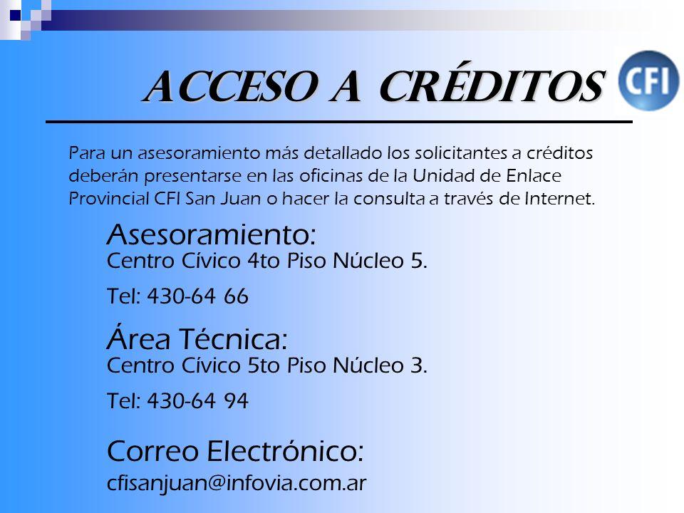 Acceso a créditos Asesoramiento: Centro Cívico 4to Piso Núcleo 5.