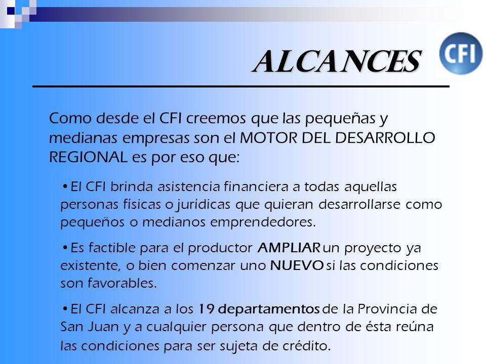 Alcances El CFI brinda asistencia financiera a todas aquellas personas físicas o jurídicas que quieran desarrollarse como pequeños o medianos emprendedores.