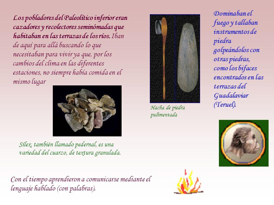 Los pobladores del Paleolítico inferior eran cazadores y recolectores seminómadas que habitaban en las terrazas de los ríos.