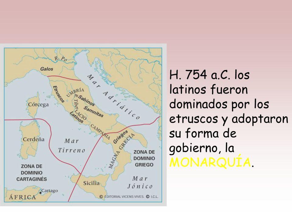 H. el S. VIII a.C., la Península Itálica estaba ocupada por un conjunto de pueblos, entre los que destacaban los ETRUSCOS y los LATINOS.