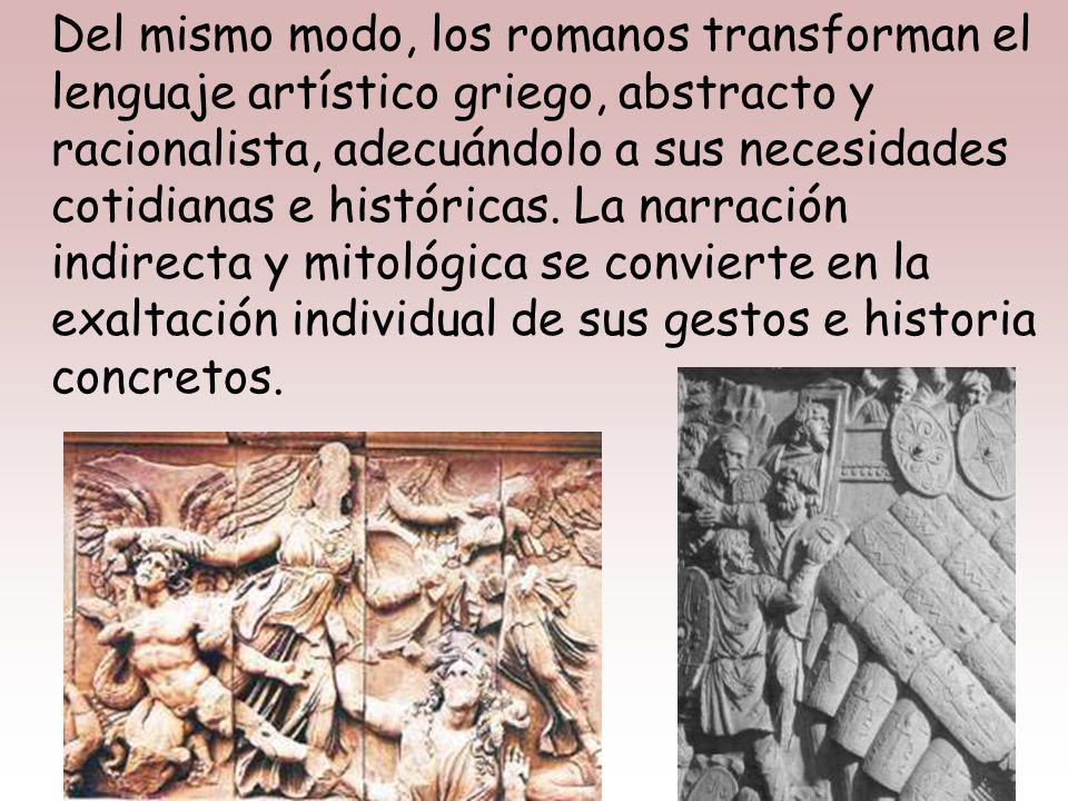 La unidad y homogeneidad de las creaciones griegas choca frontalmente con una de las características estilísticas fundamentales del arte romano: el EC