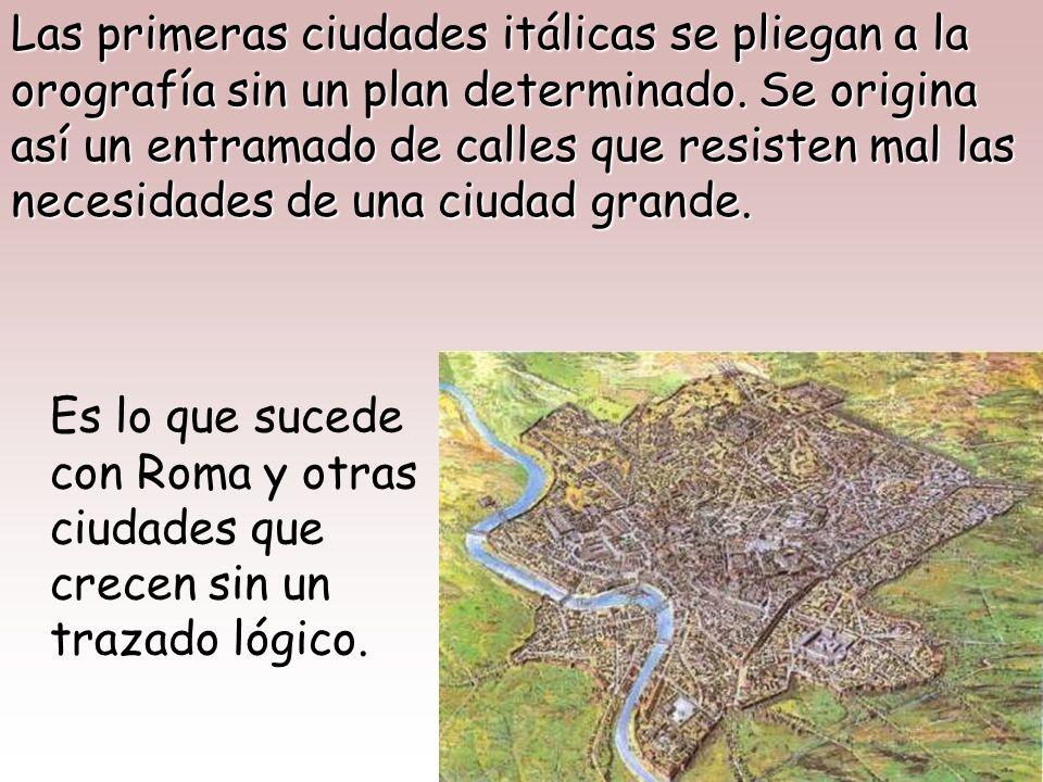 LA CIUDAD El urbanismo romano