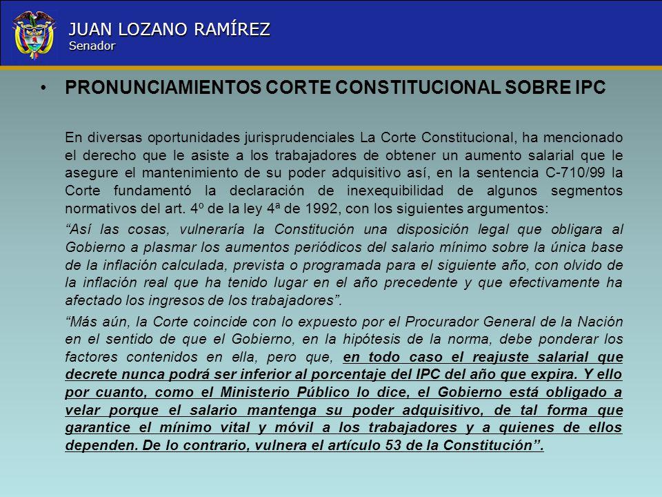 Nombre la Entidad República de Colombia JUAN LOZANO RAMÍREZ Senador PRONUNCIAMIENTOS CORTE CONSTITUCIONAL SOBRE IPC En diversas oportunidades jurispru