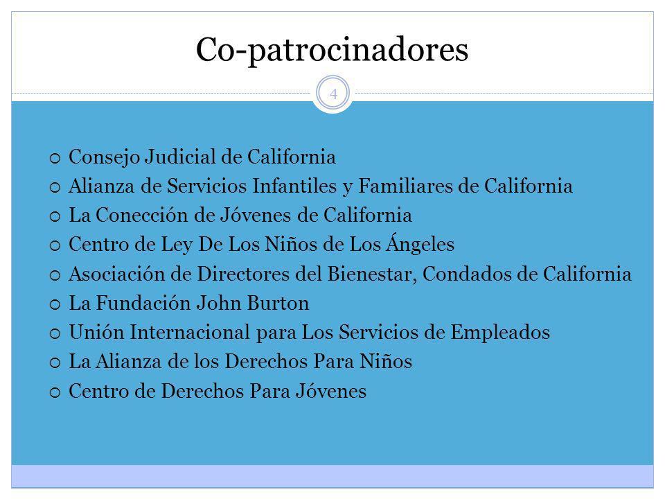 4 Co-patrocinadores Consejo Judicial de California Alianza de Servicios Infantiles y Familiares de California La Conección de Jóvenes de California Ce