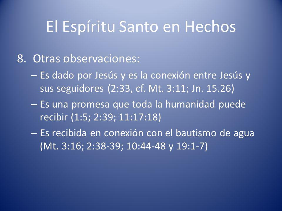 El Espíritu Santo en Hechos 8.Otras observaciones: – Es dado por Jesús y es la conexión entre Jesús y sus seguidores (2:33, cf.