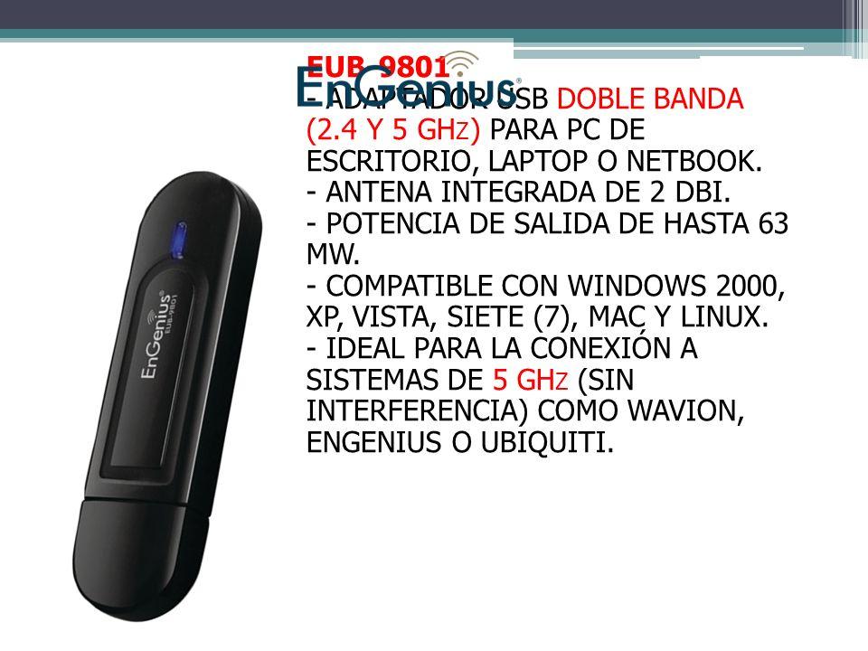 EUB-9801 - ADAPTADOR USB DOBLE BANDA (2.4 Y 5 GH Z ) PARA PC DE ESCRITORIO, LAPTOP O NETBOOK.