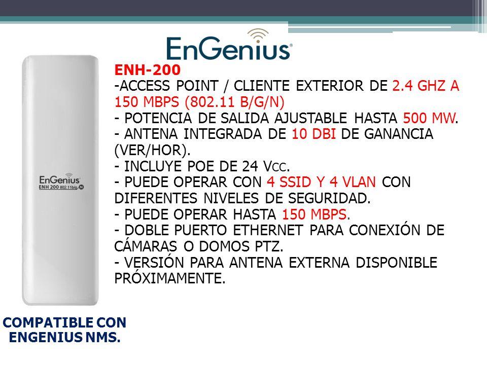 ENH-200 -ACCESS POINT / CLIENTE EXTERIOR DE 2.4 GHZ A 150 MBPS (802.11 B/G/N) - POTENCIA DE SALIDA AJUSTABLE HASTA 500 MW.