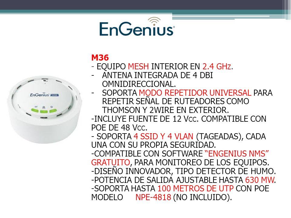 M36 - EQUIPO MESH INTERIOR EN 2.4 GH Z.-ANTENA INTEGRADA DE 4 DBI OMNIDIRECCIONAL.