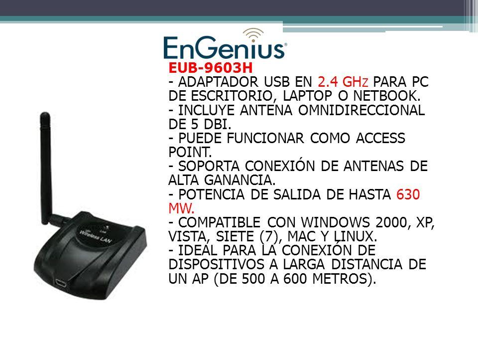 EUB-9603H - ADAPTADOR USB EN 2.4 GH Z PARA PC DE ESCRITORIO, LAPTOP O NETBOOK.