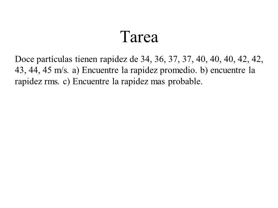 Tarea Doce partículas tienen rapidez de 34, 36, 37, 37, 40, 40, 40, 42, 42, 43, 44, 45 m/s.