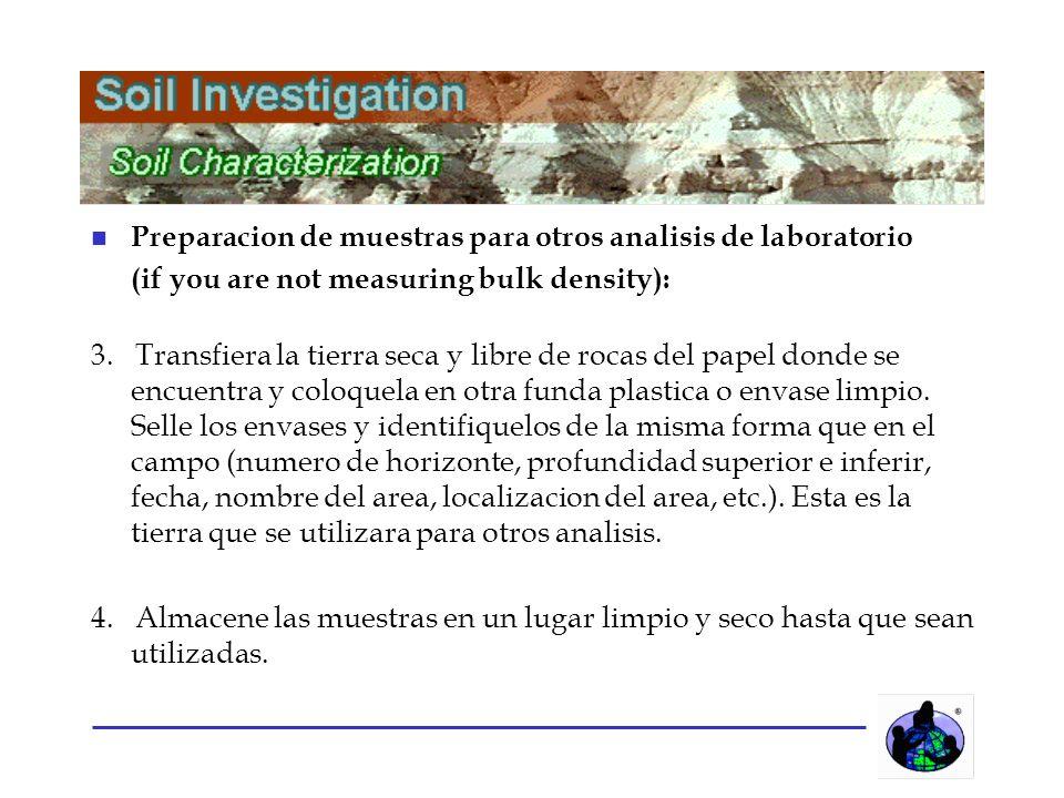 n Preparacion de muestras para otros analisis de laboratorio (if you are not measuring bulk density): 3.