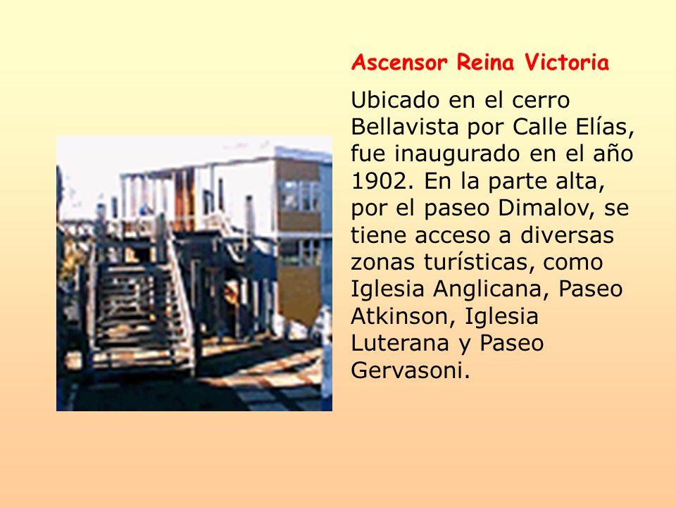 Ascensor Reina Victoria Ubicado en el cerro Bellavista por Calle Elías, fue inaugurado en el año 1902. En la parte alta, por el paseo Dimalov, se tien