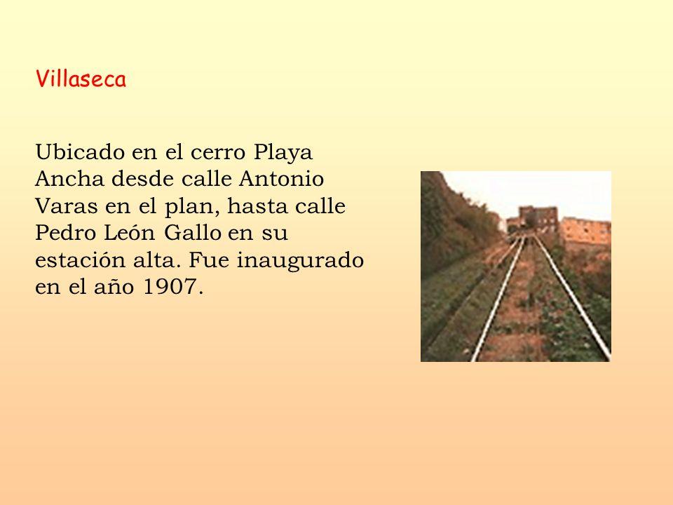 Villaseca Ubicado en el cerro Playa Ancha desde calle Antonio Varas en el plan, hasta calle Pedro León Gallo en su estación alta. Fue inaugurado en el