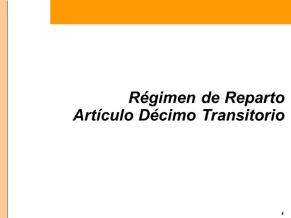 4 Régimen de Reparto Artículo Décimo Transitorio 4