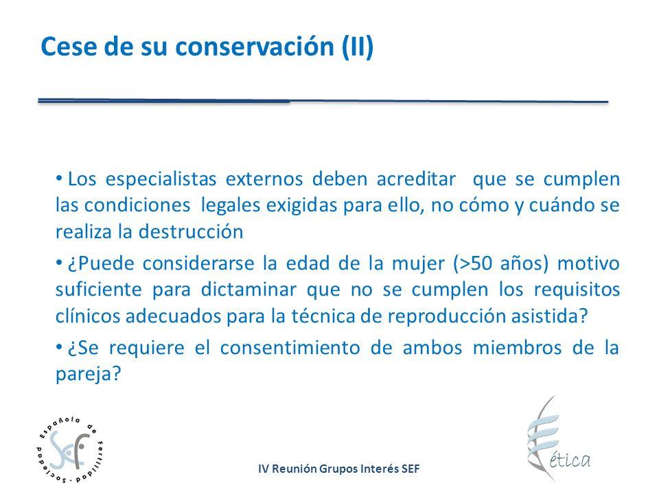 IV Reunión Grupos Interés SEF Cese de su conservación (II) Los especialistas externos deben acreditar que se cumplen las condiciones legales exigidas