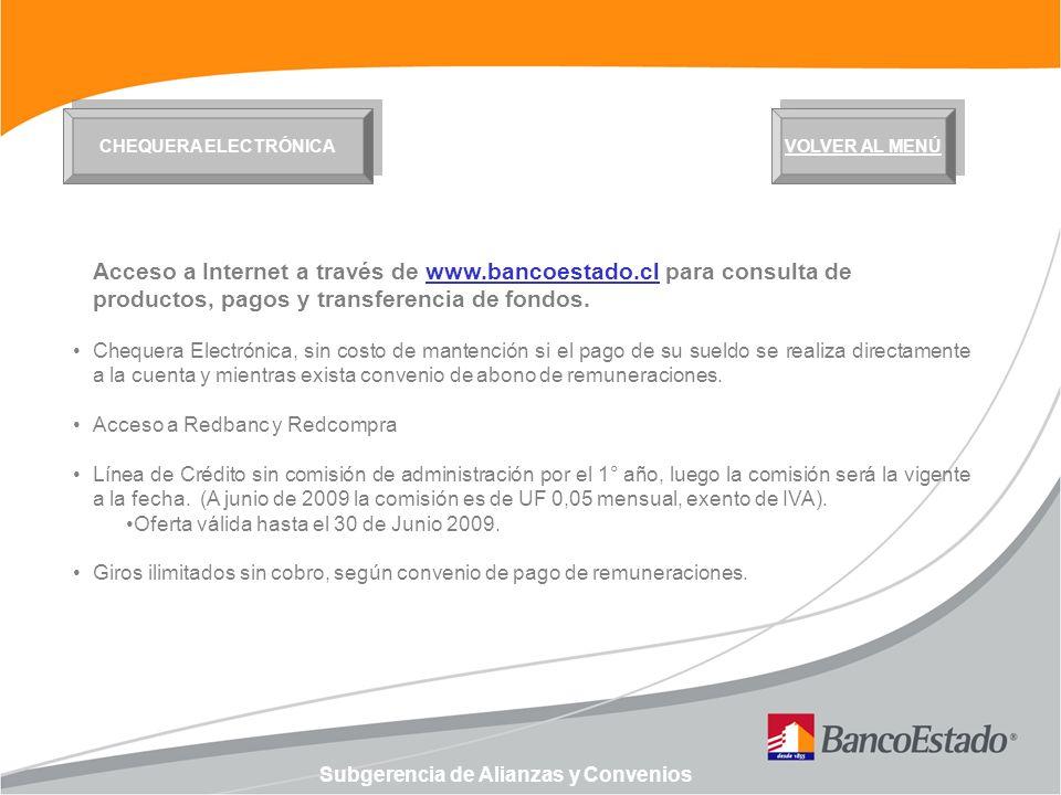 Subgerencia de Alianzas y Convenios Acceso a Internet a través de www.bancoestado.cl para consulta de productos, pagos y transferencia de fondos. Cheq