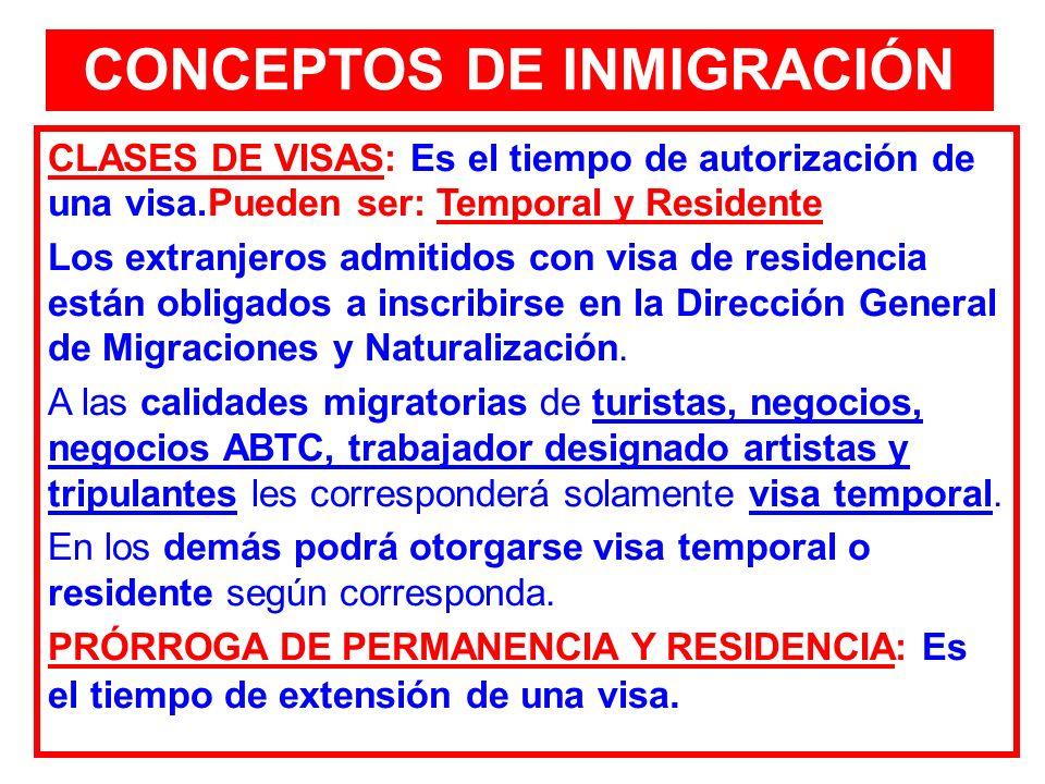 CLASES DE VISAS: Es el tiempo de autorización de una visa.Pueden ser: Temporal y Residente Los extranjeros admitidos con visa de residencia están obli