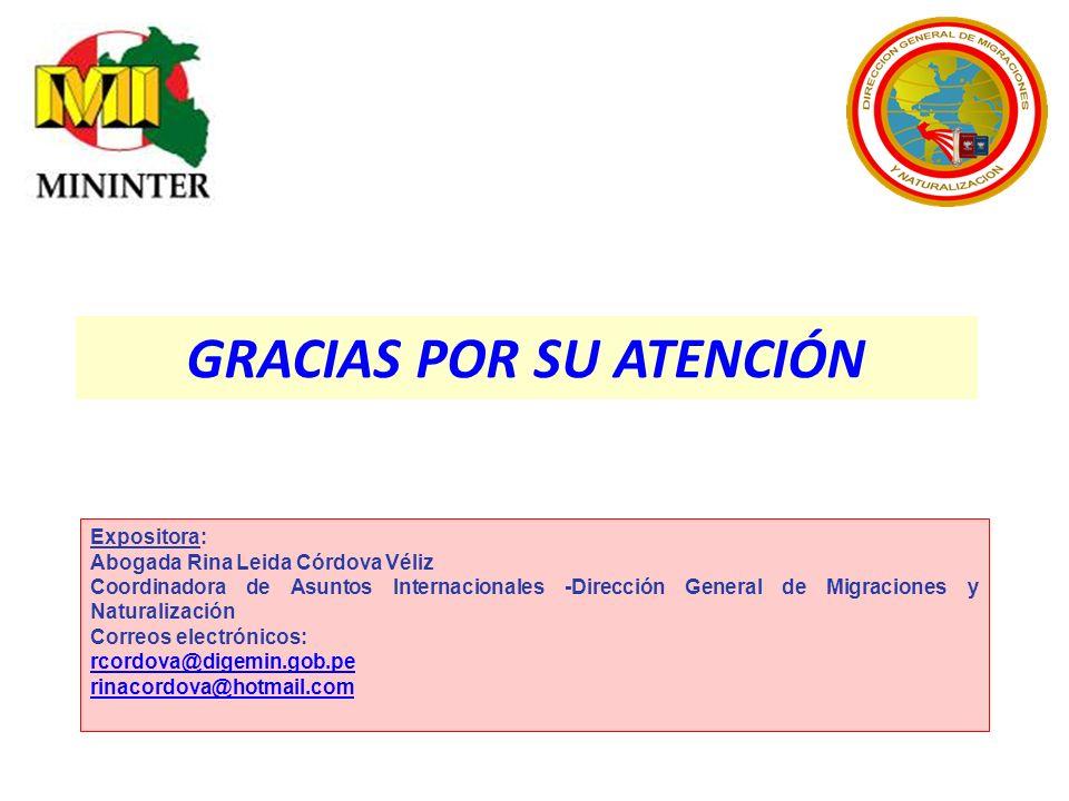 GRACIAS POR SU ATENCIÓN Expositora: Abogada Rina Leida Córdova Véliz Coordinadora de Asuntos Internacionales -Dirección General de Migraciones y Natur