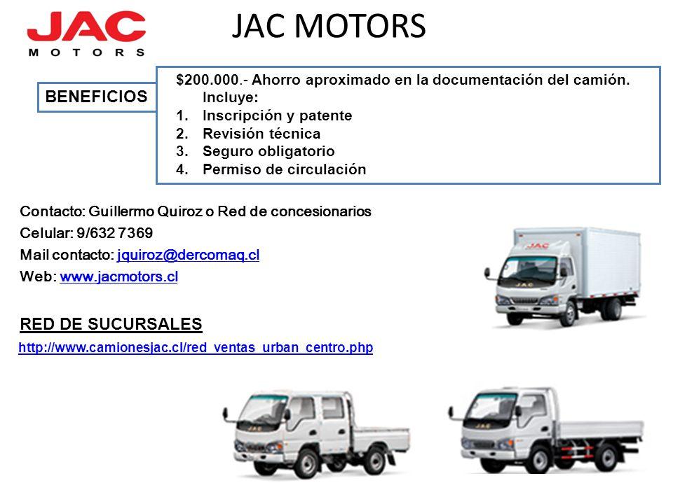 JAC MOTORS http://www.camionesjac.cl/red_ventas_urban_centro.php RED DE SUCURSALES $200.000.- Ahorro aproximado en la documentación del camión.