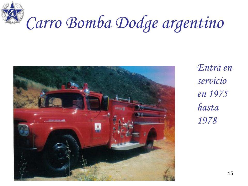 15 Carro Bomba Dodge argentino Entra en servicio en 1975 hasta 1978