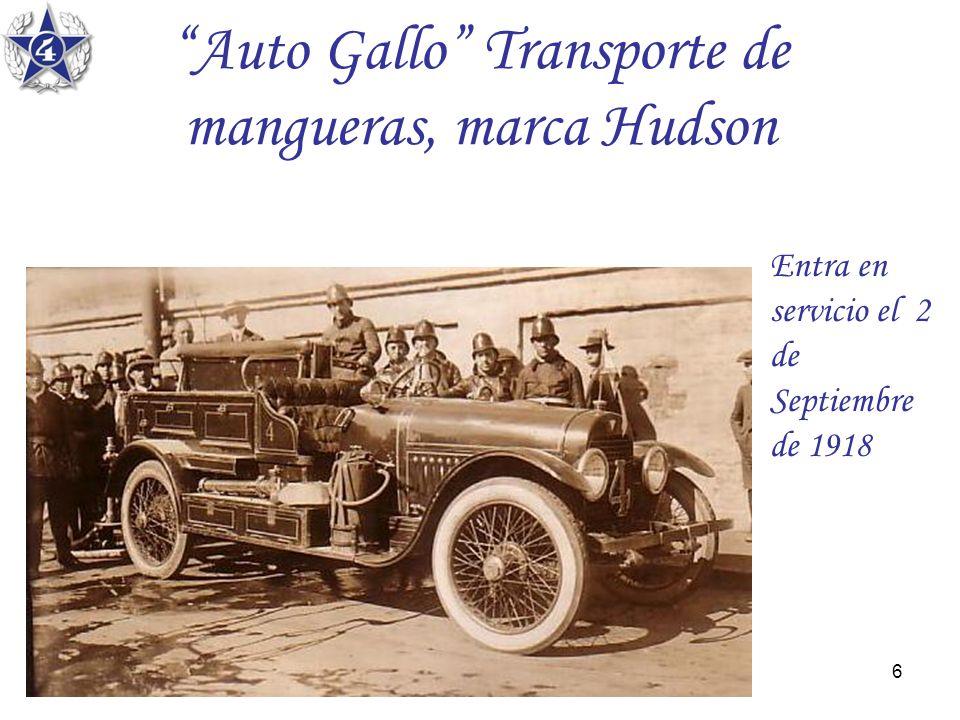 6 Auto Gallo Transporte de mangueras, marca Hudson Entra en servicio el 2 de Septiembre de 1918