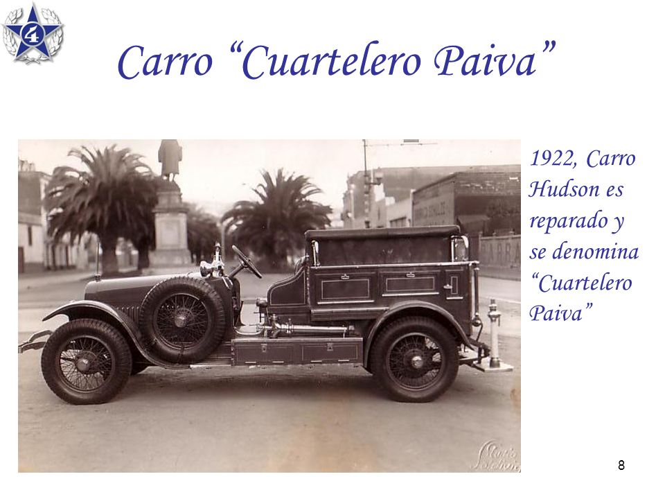 8 Carro Cuartelero Paiva 1922, Carro Hudson es reparado y se denomina Cuartelero Paiva