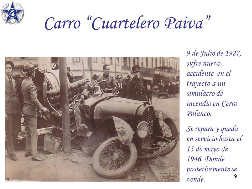 9 Carro Cuartelero Paiva 9 de Julio de 1927, sufre nuevo accidente en el trayecto a un simulacro de incendio en Cerro Polanco. Se repara y queda en se