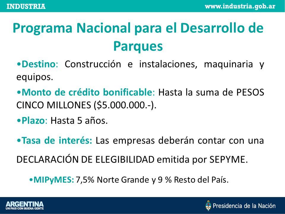 Programa Nacional para el Desarrollo de Parques Destino: Construcción e instalaciones, maquinaria y equipos.