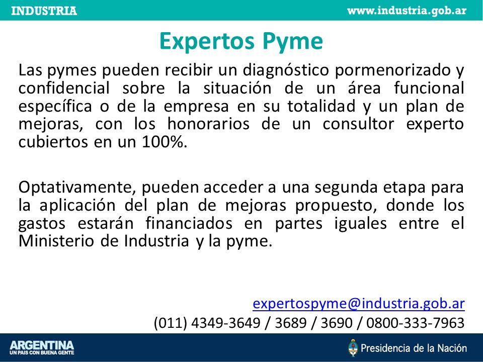 Expertos Pyme Las pymes pueden recibir un diagnóstico pormenorizado y confidencial sobre la situación de un área funcional específica o de la empresa en su totalidad y un plan de mejoras, con los honorarios de un consultor experto cubiertos en un 100%.