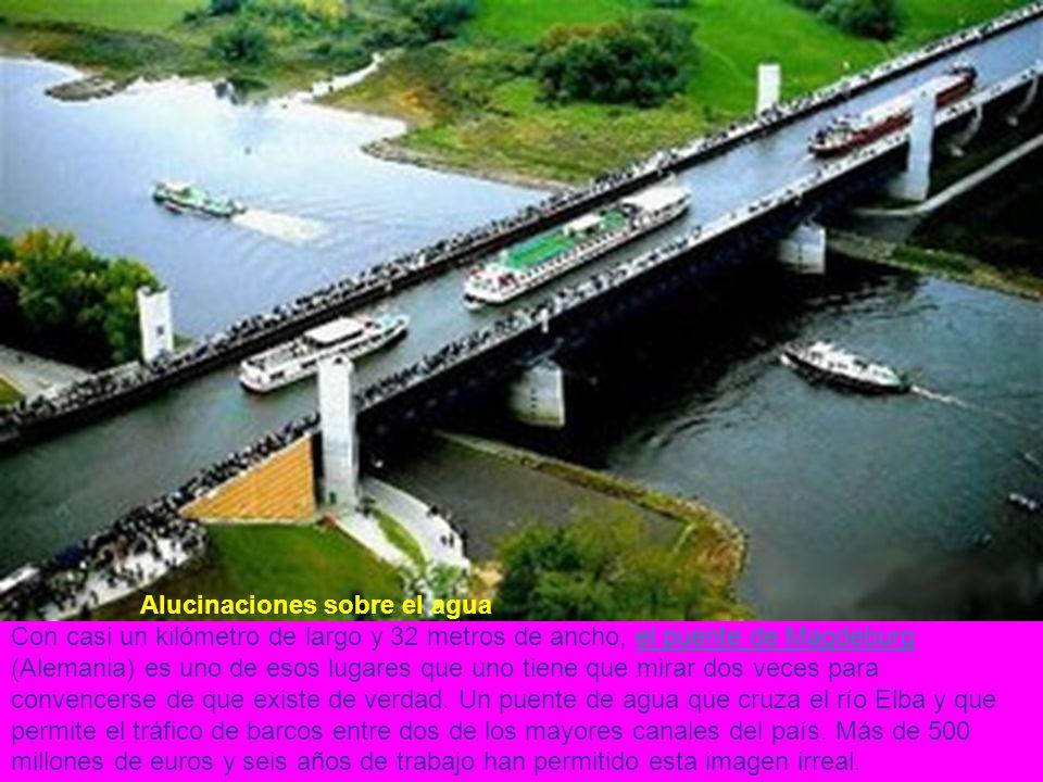 Alucinaciones sobre el agua Con casi un kilómetro de largo y 32 metros de ancho, el puente de Magdeburg (Alemania) es uno de esos lugares que uno tien