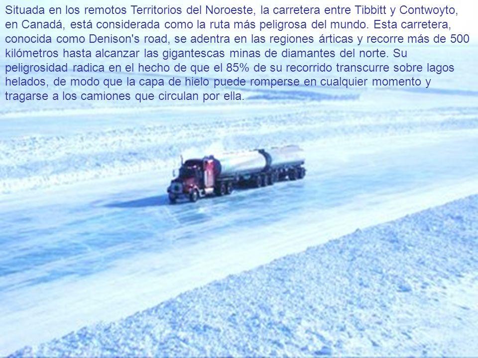 Situada en los remotos Territorios del Noroeste, la carretera entre Tibbitt y Contwoyto, en Canadá, está considerada como la ruta más peligrosa del mu