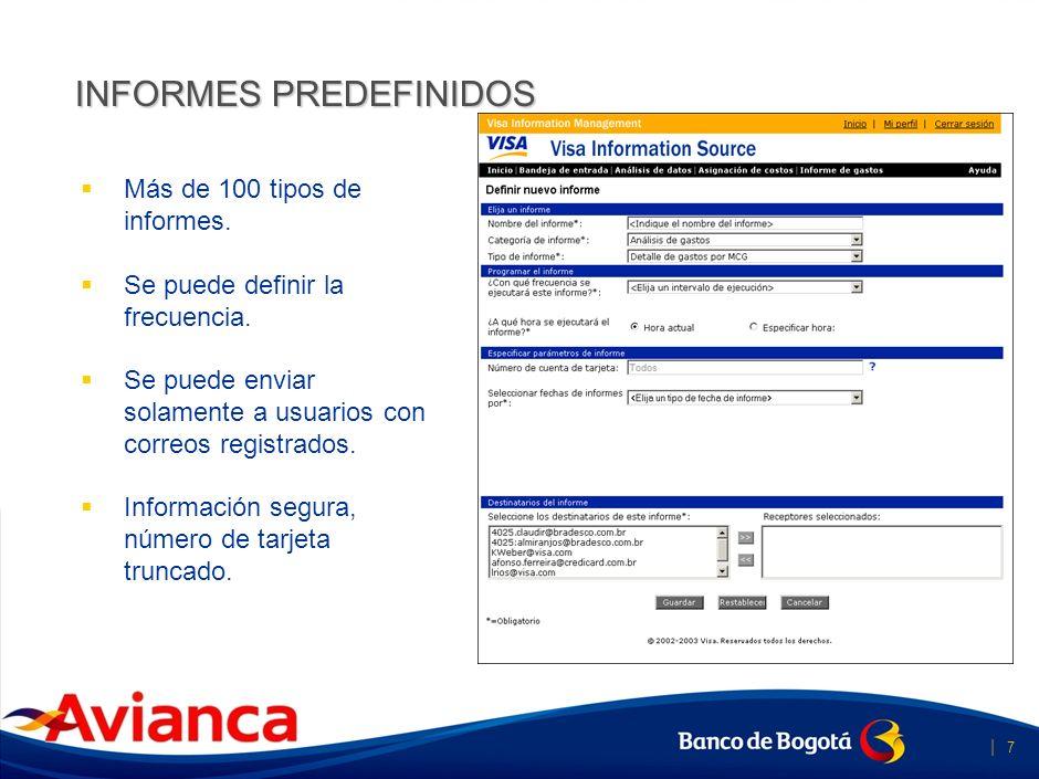   6 Visa Information Source – es un servicio de generación de informes en ambiente web desarrollado para ayudar a las empresas y/o entidades del secto