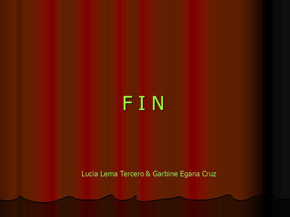 F I N F I N Lucia Lema Tercero & Garbine Egana Cruz